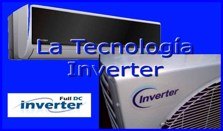 aires acondicionados inverter, aire acondicionado inverter precios, que significa inverter, aire acondicionado inverter consumo, aire acondicionado inverter 12000 btu, aire acondicionado inverter 110v, aire acondicionado inverter 18000 btu, tecnología inverter desventajas, que es la tecnologia inverter, que es la tecnologia inverter en aire acondicionado, como funciona la tecnologia inverter, como funciona la tecnologia inverter en aires acondicionados, que significa inverter, compresor inverter, aires acondicionados inverter de ventana, compresor inverter, como funciona un minisplit inverter, quien invento la tecnologia inverter, diferencia entre inverter y convencional