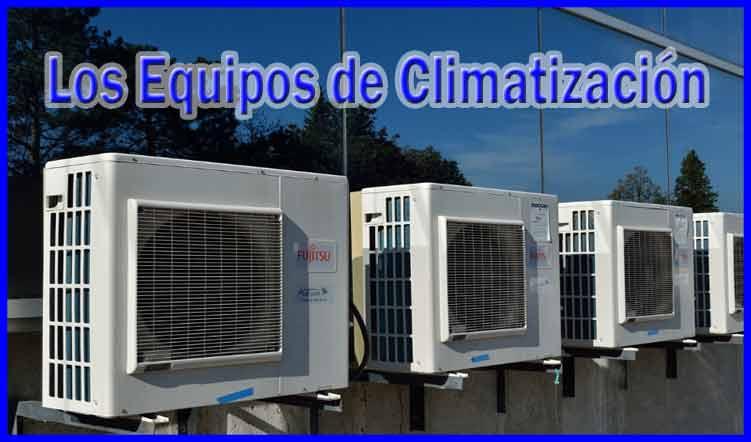 equipos de climatización, climatizacion y refrigeracion, tipos de equipos de climatizacion, sistemas de acondicionamiento de aire, aire acondicionado en edificios, sistemas de climatizacion industrial, equipos de climatizacion industrial, sistema de climatizacion arquitectura, mantenimiento de aire acondicionado, sistemas de control de climatización domótica, recal equipos de climatizacion, equipos de climatizacion para oficinas, equipos de climatizacion split, instalacion de equipos de climatizacion, calculo de equipos de climatizacion, empresas equipos de climatizacion, equipos compactos de climatizacion